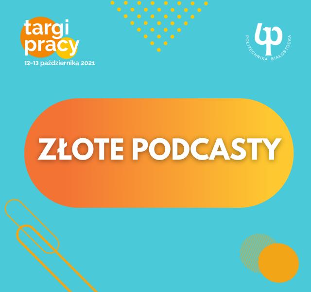 Targi pracy PB 2021 - Złote podcasty z firmami