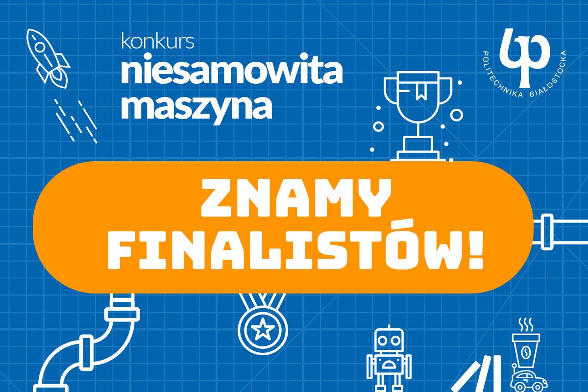 Grafika konkursu Niesamowita Maszyna z napisem Znamy Finalistów