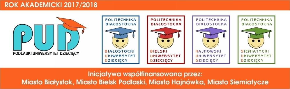 Rok akademicki 2017/2018. Inicjatywa współfinansowana przez: miasto Białystok, miasto Bielsk Podlaski, miasto Hajnówka, miasto Siemiatycze, gminę Sokólka.