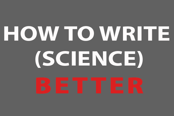 how to write science better