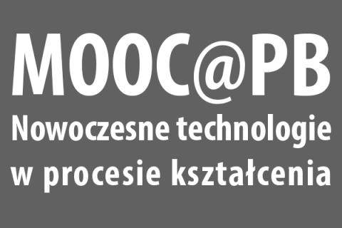 MOOC@PB-Nowoczesne technologie w procesie kształcenia