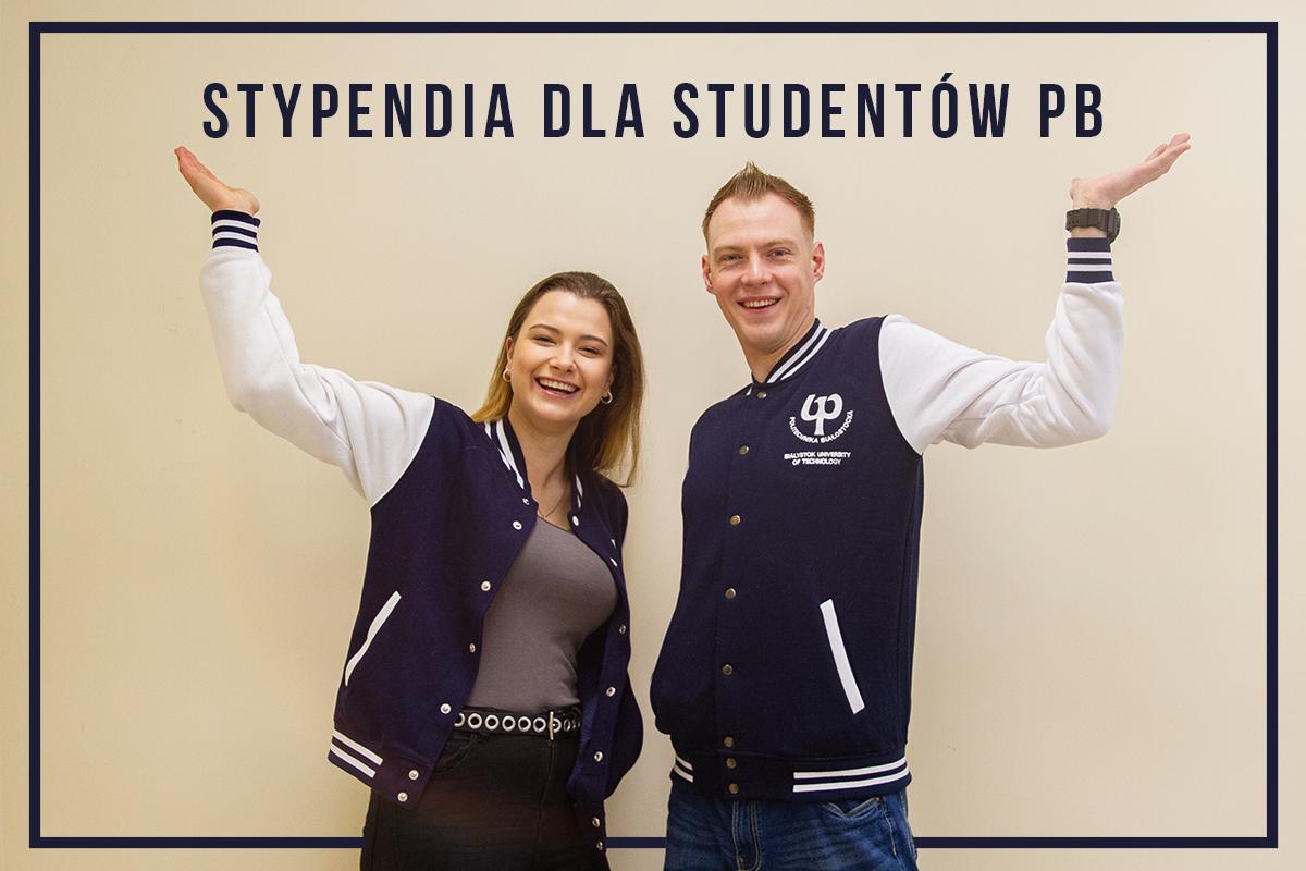Uśmiechnięci dziewczyna i chłopak w bluzach Politechniki Białostockiej. Napis: Stypendia dla Studentów PB