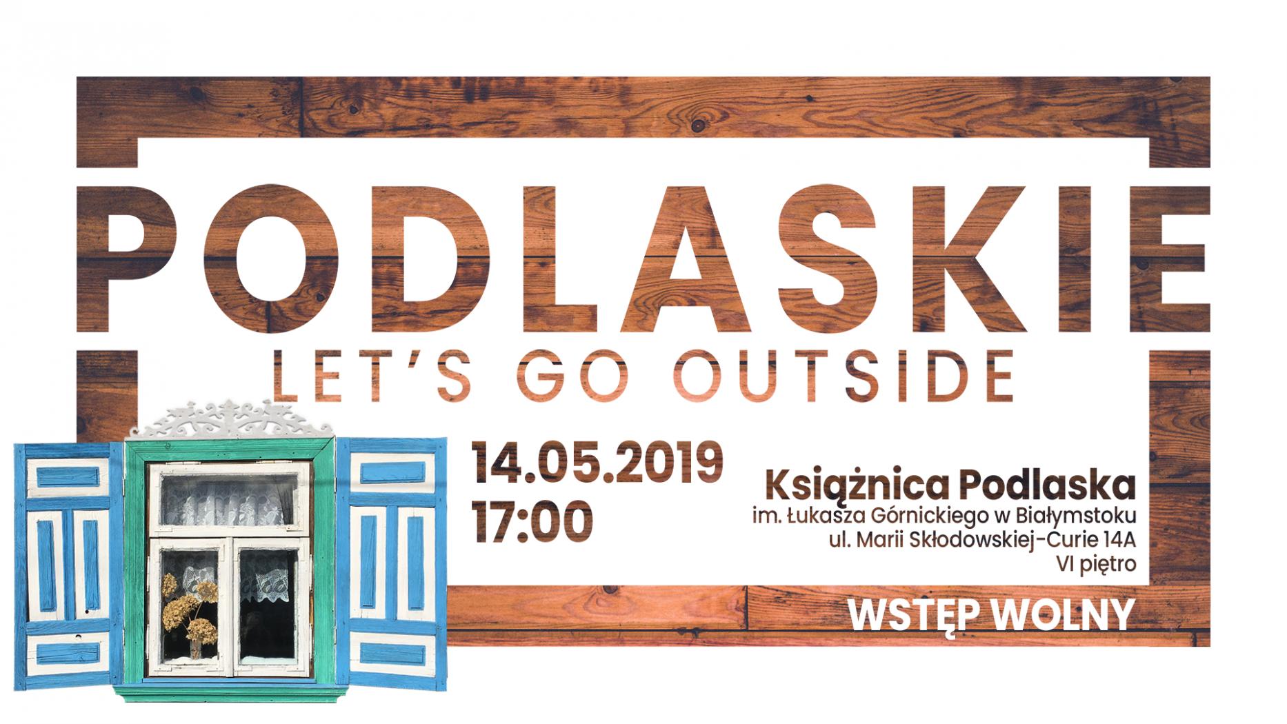 Podlaskie. Let's Go Outside - Drewniane Podlasie