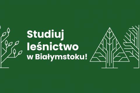 reklama graficzna studiuj leśnictwo w Białymstoku