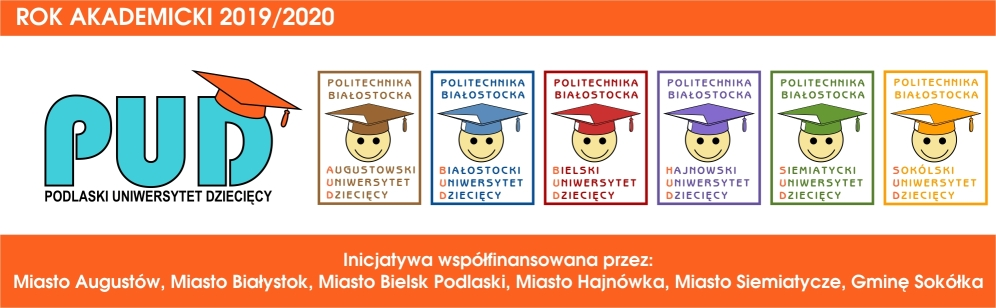 Rok akademicki 2019/2020. Inicjatywa współfinansowana przez: miasto Augustów, miasto Białystok, miasto Bielsk Podlaski, miasto Hajnówka, miasto Siemiatycze, gminę Sokólka