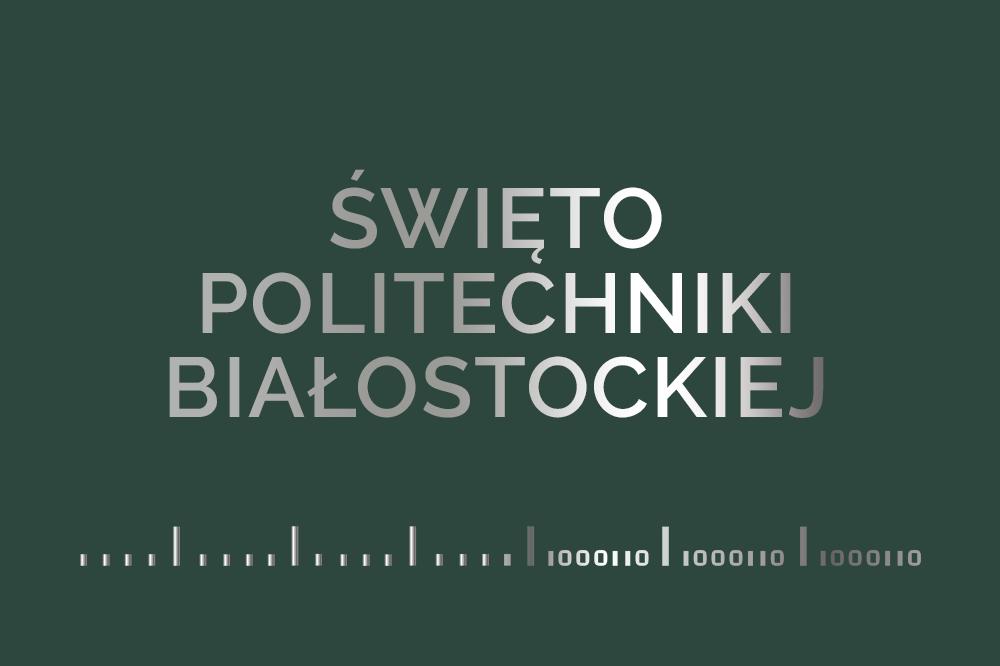 zielony baner z napisem Święto Politechniki Białostockiej