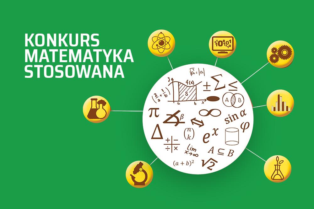 na zielonym tle napis Konkurs Matematyka Stosowana oraz grafika w postaci białego koła, w którym umieszczone są symbole matematyczne