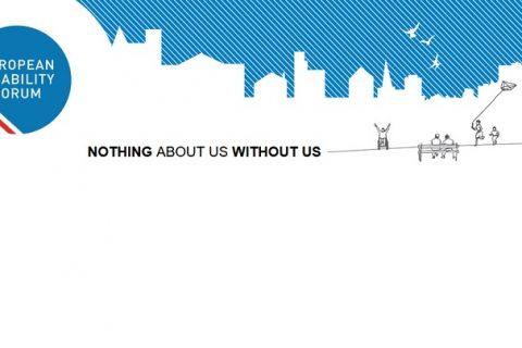 na białym tle rysunkowe sylwetki osób o różnych niepełnosprawnościach i napis Nothing About Us Without Us. W lewym rogu logo European Disability Forum