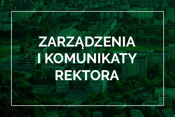 Zarządzenia i komunikaty Rektora