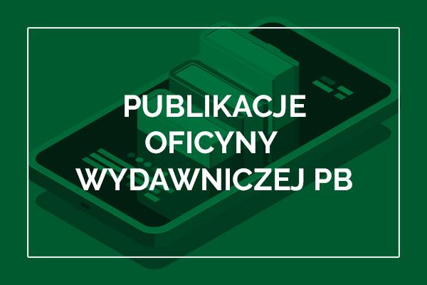 Publikacje Oficyny Wydawniczej PB