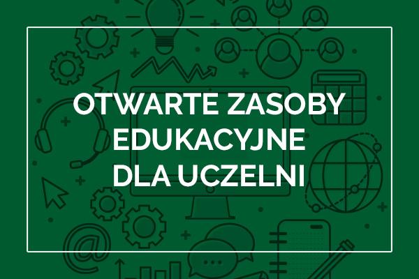 Otwarte Zasoby Edukacyjne dla uczelni