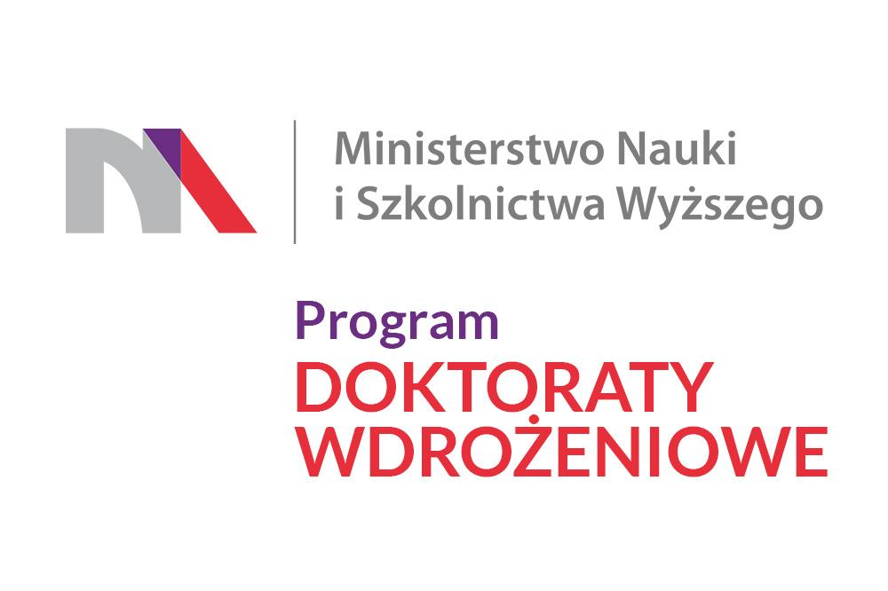 logo Ministerstwa Nauki i Szkolnictwa Wyższego oraz napis Program DOKTORATY WDROŻENIOWE