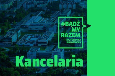 Zdjęcie kampusu Politechniki Białostockiej z lotu praka z niebieskim filtrem. Jasno zielone napisy Kancelaria oraz w kwadracie #Bądźmy razem Politechnika Białostocka