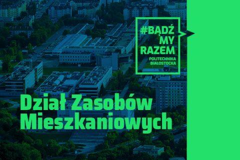 Dział Zasobów Mieszkaniowych Politechnika Białostocka