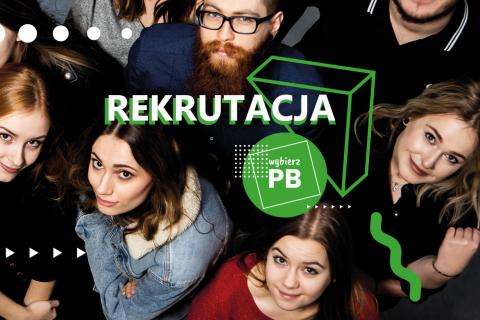 zdjęcie z twarzami studentów i napisem: rekrutacja, wybierz PB