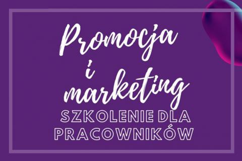 na fioletowym tle biały napis: Promocja i marketing szkolenie dla pracowników