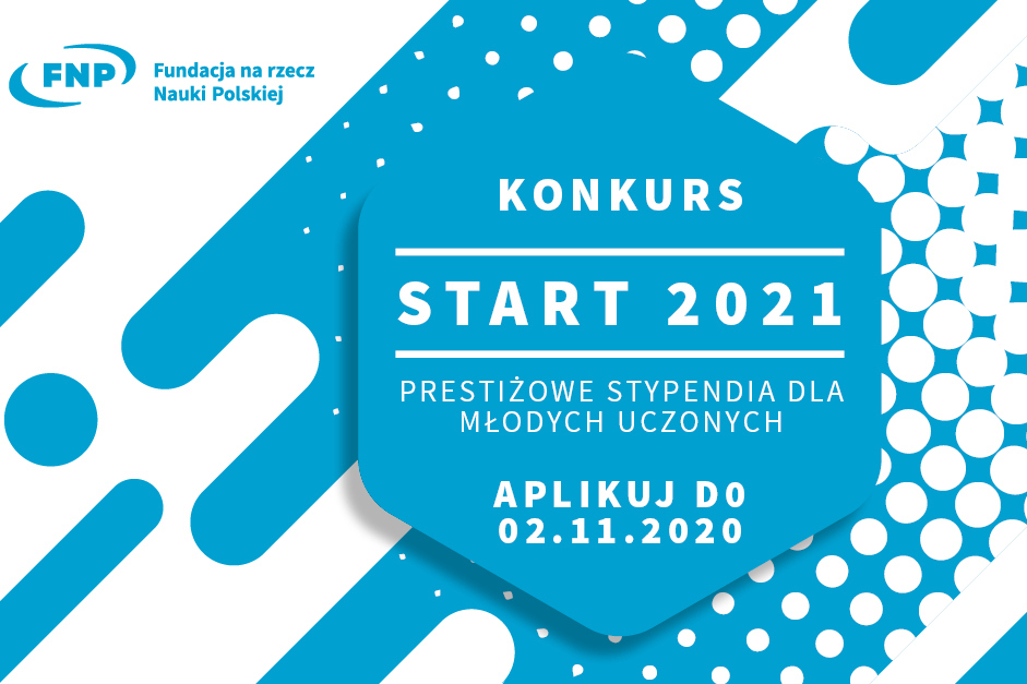 Grafika zawiera niebiesko-białe elementy graficzne oraz napisy: Fundacja na rzecz Nauki Polskiej. Konkurs Start 2021. Prestiżowe stypendia dla młodych uczonych. Aplikuj do 2.11.2020
