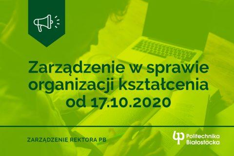 Grafika ilustracyjna. Napis: Zarządzenie w sprawie organizacji kształcenia od 17.10.2020. Zarządzenie Rektora PB