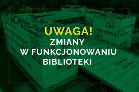 na zielonym tle napis w kolorze żółtym: UWAGA! i białym: Zmiany w funkcjonowaniu Biblioteki