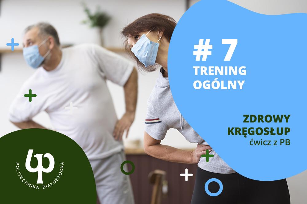 kobieta i mężczyzna w strojach sportowych i w maseczkach na twarzy wykonują ćwiczenia. Napis #7 trening ogólny. Zdrowy kręgosłup, ćwicz z PB