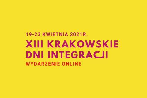grafika ilustracyjna. Treść: 19-23 kwietnia 2021 r. XIII Krakowskie Dni Integracji Wydarzenie Online