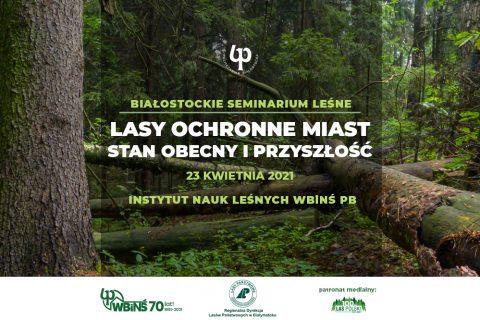 Grafika: Białostockie Seminarium Leśne pt. Lasy ochronne miast, stan obecny i przyszłość.