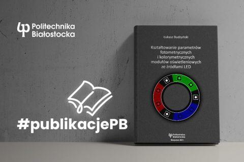 na szarym tle napis #publikacjePB oraz jedna z książek wydanych przez Oficynę Wydawniczą PB