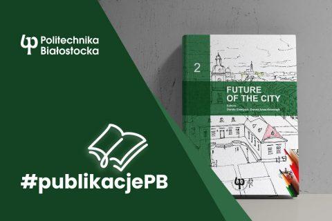 okładka książki Future of the City oraz napisy #publikacjePB