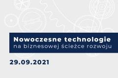 Konferencja Nowoczesne technologie na biznesowej ścieżce rozwoju